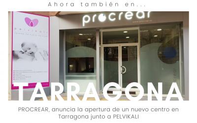 PROCREAR, anuncia la apertura de un nuevo centro en Tarragona junto a PELVIKALI